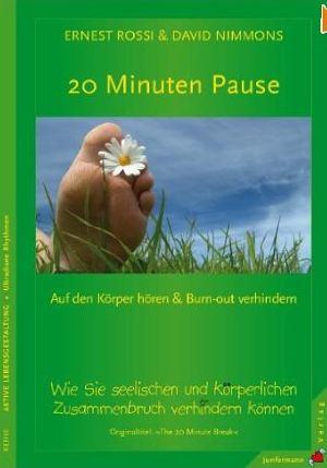 Ernest Rossi 20 min Pause_Erholungszeiten_Leistung_Produktivität im Arbeitsalltag_für_Führungskräfte